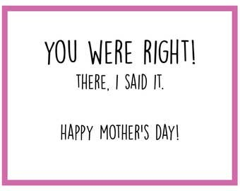You Were Right - Mother's Day Card
