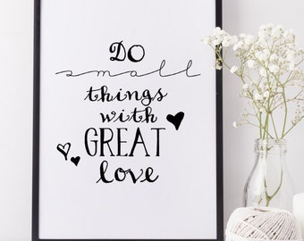 Typographic Art Wall Art Digital Poster 'do small things with great love' Downloadable Printable Home Decor Inspirational Quote Black White
