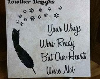 Pet Memory Sign Ceramic Tile, Dog, Cat,  MemorialMemory, Wings Were Ready Quote, Pet Decor, Animal Lover Quote Pet Memory Quote