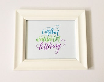 Custom Watercolor Brush Lettered Print (Personalized With Your Message, Up to 10 Words, Up to 8x10 in Size)