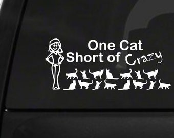 One Cat Short Of Crazy Lady (M20) Vinyl Decal Sticker Car Window