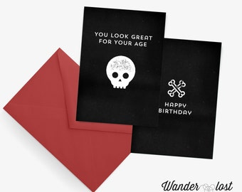 You Look Great For Your Age - Snarky Skull Birthday Card - DIGITAL DOWNLOAD
