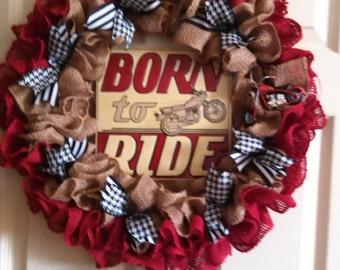 Motorcycle Wreath, Biker Wreath,Born to ride wreath,Man Cave, Fathers Day Burlap Wreath