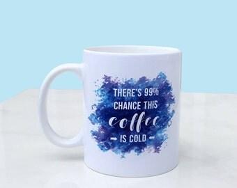 Watercolor 99% Coffee Mug, glossy white, 11oz mug