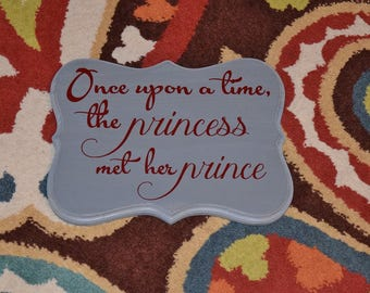 Once Upon a Time, the Princess met her Prince. 9x12 Engagement Photo Prop. Solid Wood Hand Painted Sign - Custom Made - Options Available!