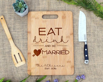 Eat Drink and be Married w Last Name & Date Cutting Board, Cheese Board, Custom, Personalized, Wedding, Shower, Gift, Present, Bridal Shower