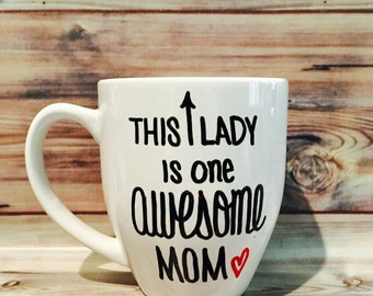 Coffee Mug This Lady is One Awesome Mom, Mother's Day Gift, Gift for Mom, Gift for Her, Coffee Mug for Mom, Coffee Lover Gift, Funny Mugs