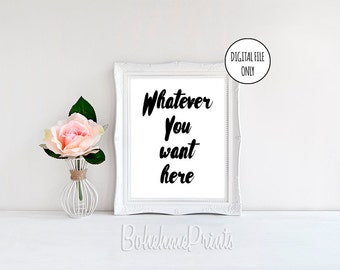 Custom Quote Print Custom Quote Art Custom Quote Sign Printable Quote Art Digital Prints Your Favorite Quote Personalized Wall Art Custom