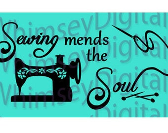 Sewing Mends the Soul Digital Download SVG Cut File, Sewist Vinyl Cut Design, Wall Decal File, Tshirt Design for Digital Cutting Machines