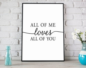 All Of Me Loves All Of You Print, Digital Print, Instant Download, Anniversary Gift, Inspirational Art, Love Print, Love Quote - (D102)