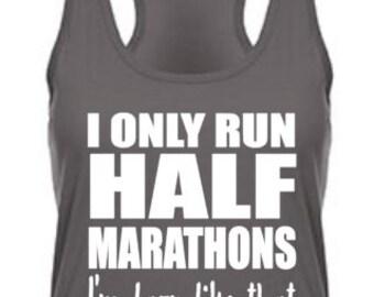 Running tank ~ Workout Tank~ II only run half marathons.. I'm lazy like that