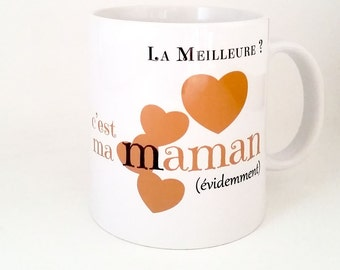 """Mug """"the best? This is my mom (obviously) """"gift for mothers day, birth, birthday, Christmas"""""""