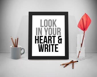 Look In Your Heart And Write, Write Quote Printable, Writing Quote, Publisher Quote, Look Quotes, Write Quotes Print, Quotes About Writing