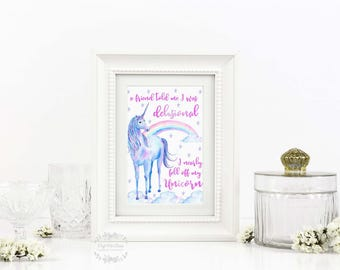 A4 unicorn print. A friend told me I was delusional, I nearly fell off my unicorn. Funny gift. Rainbow. Pink.