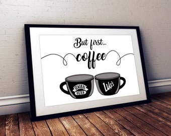 Gilmore Girls and Friends But first coffee poster Central Perk Luke's Diner, coffee sign Lukes diner Central Perk poster coffee quote Coffee