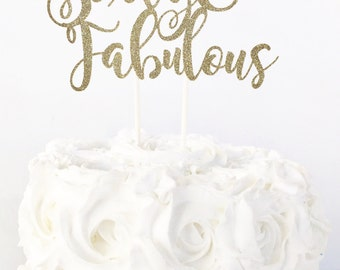 Sixty & Fabulous Cake Topper / 60 And Fabulous / 60th Birthday Party / Dessert Table Decor / Birthday Cake Topper / Milestone Birthday
