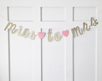 Miss To Mrs Banner / Bridal Shower Banner / Soon To Be Mrs / Bridal Brunch / Bachelorette Party Banner / Bridal Decor / Bride To Be