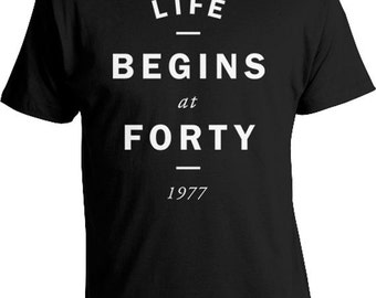 40th Birthday Gifts For Men 40th Birthday T Shirt Custom Birthday Shirt For Her Life Begins At Forty 1977 Birthday Mens Ladies Tee DAT-618