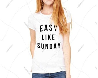 """Women - Girls - Premium Retail Fit """"Easy Like Sunday"""" Fashion Graphic Tee  Crew-neck, T-Shirt Any Color Combo (S,M, L, XL)"""