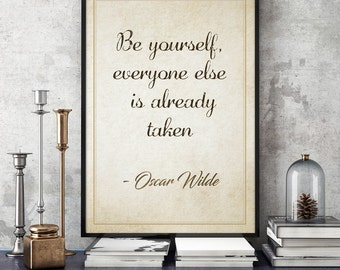Famous Quotes • Oscar Wilde Quote Positive Quotes Poetry Print Book Quote Cottage Chic Oscar Wilde Poster Be Yourself Everyone Else Is Taken