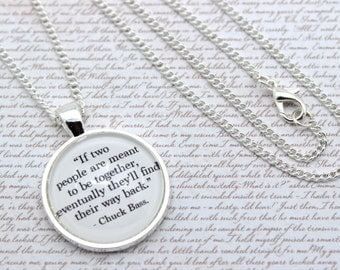Gossip Girl, Chuck Bass, Blair Waldorf, 'If Two People Are Meant To Be Together' Quote Necklace or Keychain, Keyring