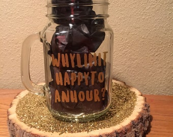 Why Limit Happy To An Hour Mason Jar Drinking Glass With Handle Vinyl Decal