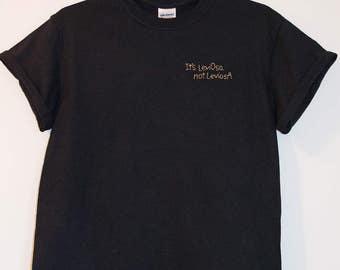 "Harry Potter movie quote ""It's LeviOsa, not LeviosA"" T-shirt"