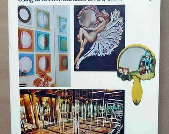 The Mirror Book - Using Reflective Surfaces In Art, Craft, And Design -  Mirror Making - Mirror Design - Wood Mirrors - Ceramic Mirrors 1978