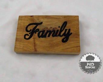 Family - Sign - Oak - Freestanding- Plaque- gift- home - shelf - mantel piece - Hand Written -  bedroom - mantle piece - shelf