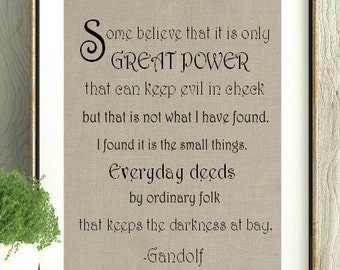 Lord of the Rings,Gandolf quote,Lord of the Rings Gift,Tolkien,Gift for friend,Encouragement gift,Everyday deeds of Ordinary folks,wall art