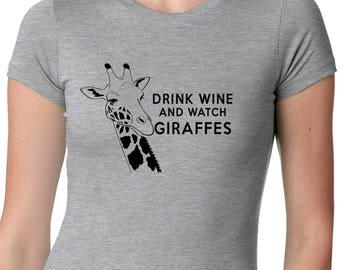 Drink Wine and Watch Giraffes - Funny Gireaffe Shirt - Ladies Giraffe Shirt - Ladies Wine shirt - Funny Wine Tee - Keep Calm