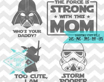Star Wars Family SVG Disney Digital file Silhouette Studio DXF PNG Cricut Cutting Force Strong Mom Who's Your Daddy Jedi Yoda Storm Trooper