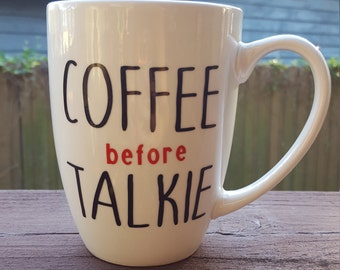 Coffee before talkie coffee cup