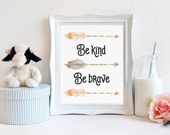 Be kind be brave, tribal nursery decor, tribal wall art, arrow printable, southwestern decor, native american art, kids room wall art