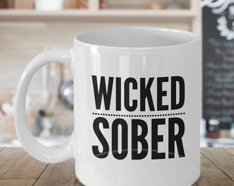 Wicked Sober Mug Ceramic Coffee Cup Sobriety Gift - 11 oz.