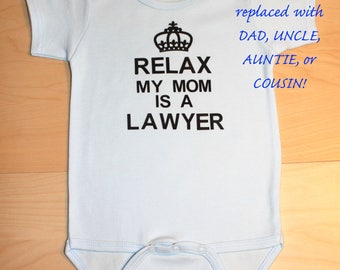 Relax My mom/Dad/Uncle/Auntie/Cousin is a lawyer - Onesie