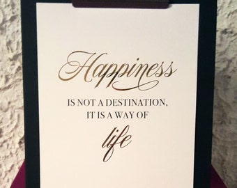 "Real foil | Print | Wall Art | Inspirational Quote | Happiness | ""Happiness is not a destination, it is a way of life"""