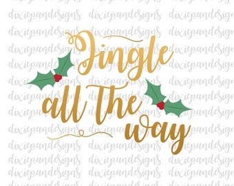 Jingle All the Way, svg file, Christmas svg, Christmas dxf, eps, ai, silhouette, cricut, winter svg, cut file, instant download, digital