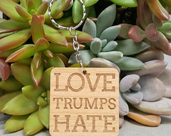Love Trumps Hate Key Chain - Wood Keychain - Laser Engraved Alder Wood