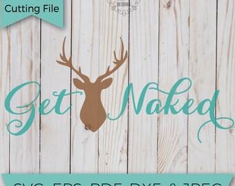 Get naked - get buck naked - SVG - SVG File - Svg Cutting Files - Svg Cut Files - Cut File - Svg Cuts - Cutting files - Get buck naked svg