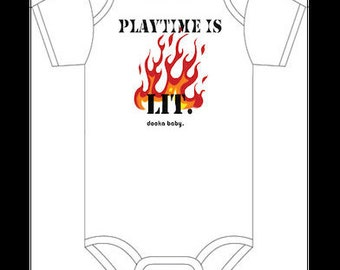 Playtime Is Lit /Baby Bodysuit/Baby Shower Gift/Funny Bodysuit/Baby Clothes