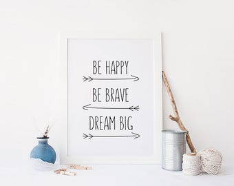 Printable Inspirational Wall Art, Be Happy, Be Brave, Dream Big, Motivational, Nursery Wall Art, Kids Room Wall, Inspirational printable