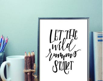 Let the wild rumpus start  - black and white downloadable print