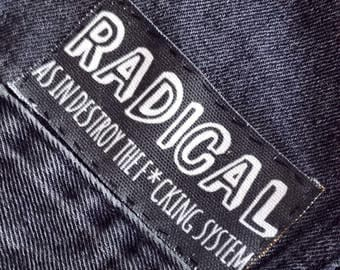 RADICAL as in destroy the f*cking system patch