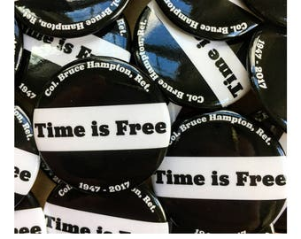"Time is Free 1.5"" Button"