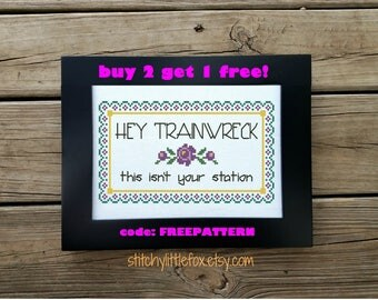 Snarky Cross Stitch Pattern PDF, Instant Download, Hey Trainwreck Stitch Quote, Subversive Embroidery, Cross Stitch Funny, Sarcastic XStitch