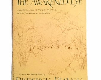 The Awakened Eye - Frederick Franck - 1979 - Seeing and Drawing - Zen - Signed by author