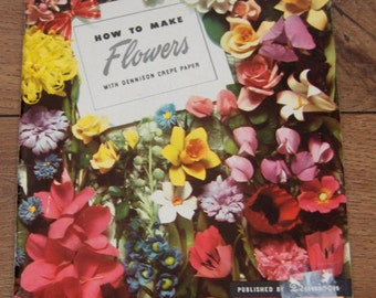 vintage 50s  dennison how to make  flowers with  crepe paper
