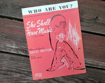 1959 Who Are You? Sheet Music from the Musical She Shall Have Music, Music & Lyrics by Deed Meyer, Vintage Broadway