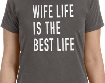 Wife Shirt Wife Life is The Best Life Womens T Shirt Gift for Wife Awesome Wife Christmas Gift Mothers Day Gift Mom Birthday